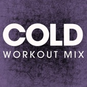 Cold (Extended Workout Mix)