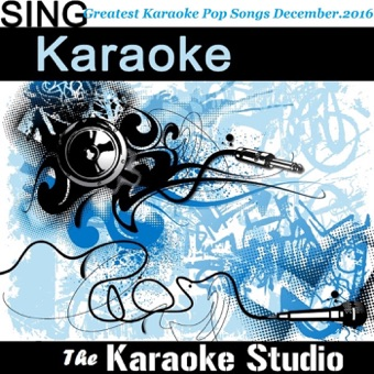Greatest Karaoke Pop Hits of the Month (December 2016) – The Karaoke Studio