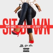 Sit Down (feat. Ty Dolla $ign, Lil Dicky & E-40) - Kent Jones Cover Art
