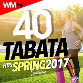 40 Tabata Hits Spring 2017 Session (20 Sec. Work and 10 Sec. Rest Cycles With Vocal Cues / High Intensity Interval Training Compilation for Fitness & Workout) – Various Artists