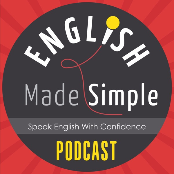 The English Made Simple Podcast | English Podcast | Aprender Inglés | Learn English | Immigration | Work | Study | IELTS | M