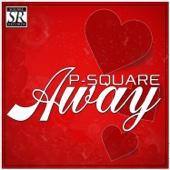 Away - P-Square