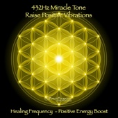 432Hz Miracle Tone: Raise Positive Vibrations - Healing Frequency (Positive Energy Boost)