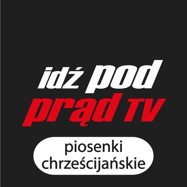 Idź Pod Prąd - piosenki chrześcijańskie