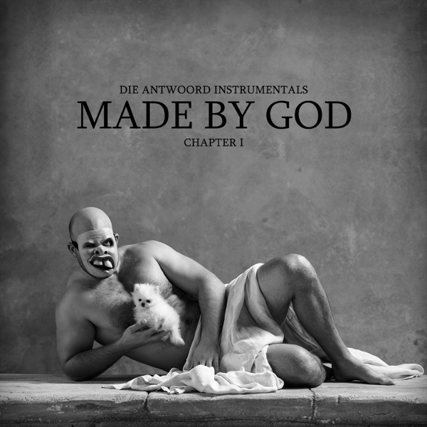 MADE BY GOD (Chapter 1), Die Antwoord