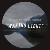 Dwayne Shivers & Kyshona Armstrong - Waking Light artwork