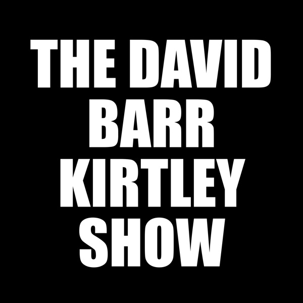 The David Barr Kirtley Show