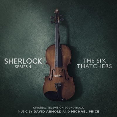 David Arnold & Michael Price-Sherlock Series 4: The Six Thatchers (Original Television Soundtrack)
