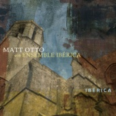 Matt Otto & Ensemble Iberica - Iberica artwork