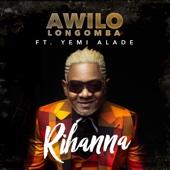 Awilo Longomba - Rihanna (feat. Yemi Alade) artwork