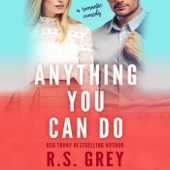 Anything You Can Do (Unabridged) - RS Grey