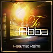 To Abba - Psalmist Raine Cover Art