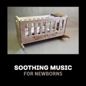 Soothing Music for Newborns – Relaxing & Calming Lullabies, Baby Dreams, Sleepy Baby, Instrumental Sleeping Music, Calm Down Baby