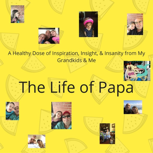 The Life of Papa