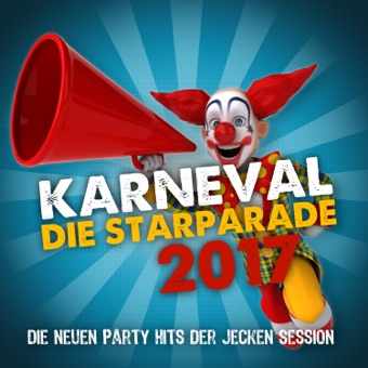 Karneval die Starparade 2017 (Die neuen Party Hits der jecken Session) – Various Artists
