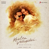 Kaatru Veliyidai (Original Motion Picture Soundtrack) - EP - A. R. Rahman