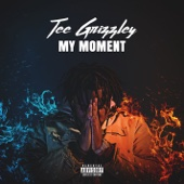 My Moment - Tee Grizzley Cover Art