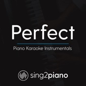 Sing2Piano - Perfect (Originally Performed By Ed Sheeran) [Piano Karaoke Version] artwork