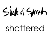 Shattered (Acoustic) - Sick of Sarah Cover Art