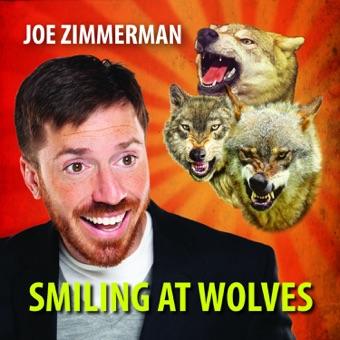 Smiling at Wolves – Joe Zimmerman