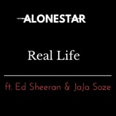 Real Life (feat. Jaja Soze & Ed Sheeran) - Single