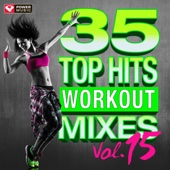 35 Top Hits, Vol. 15 - Workout Mixes (Unmixed Workout Music Ideal for Gym, Jogging, Running, Cycling, Cardio and Fitness) - Power Music Workout