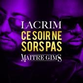 Lacrim - Ce soir ne sors pas (feat. Maître Gims) illustration