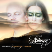 Silence Speaks (with Spirited Tribe)