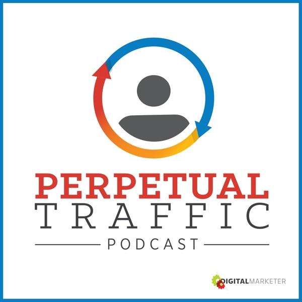 Perpetual Traffic by DigitalMarketer | Facebook Advertising | Social Media Marketing | Digital Marketing I