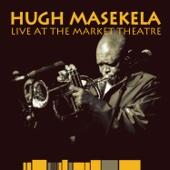 Live at the Market Theatre - Hugh Masekela