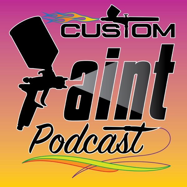 The Custom Paint Podcast