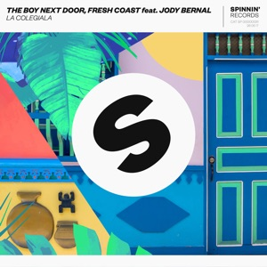 The Boy Next Door & Fresh Coast - La Colegiala (feat. Jody Bernal)