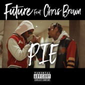 PIE (feat. Chris Brown) - Future