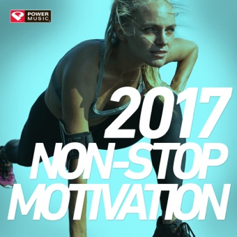 2017 Non-Stop Motivation (60 Min Non-Stop Workout Mix 130 BPM) – Power Music Workout