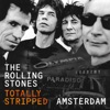 Totally Stripped: Amsterdam (Live), The Rolling Stones