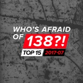 Various Artists - Who's Afraid of 138?! Top 15 - 2017-07 artwork