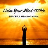 Calm Your Mind 432Hz - Peaceful Healing Music