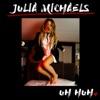 Uh Huh - Single, Julia Michaels
