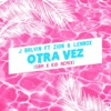 Otra Vez (SBM X KID Remix) [feat. J Balvin, Zion & Lennox] - Single, SBM & Kid