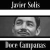 Doce Campanas, Javier Solis