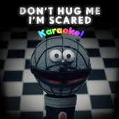 Don't Hug Me I'm Scared Karaoke