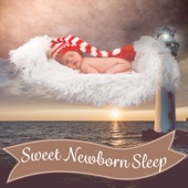 Sweet Newborn Sleep: Baby Sleep Aid, Soothing Nature Sounds, Infant Lullabies, Calm Music for Deep Rest & Relaxation