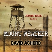 Zombie Rules 05 - Mount Weather - David Achord - David Achord