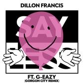 Say Less (feat. G-Eazy) [Gorgon City Remix] [Radio Edit] - Single