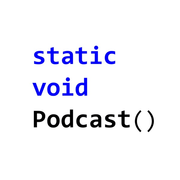 The Static Void Podcast