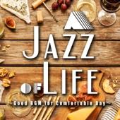 A Jazz of Life ~Good BGM for Comfortable Day~ のんびりくつろぎのカフェラウンジジャズ
