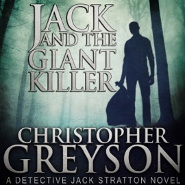 Jack and the Giant Killer: Detective Jack Stratton Mystery Thriller Series (Unabridged) - Christopher Greyson mp3 listen download