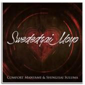 Swededzai Moyo - Comfort Manyame & Shingisai Suluma