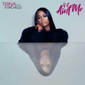 Trina - If It Ain't Me (feat. K. Michelle) artwork