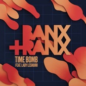 Banx & Ranx - Time Bomb (feat. Lady Leshurr) artwork